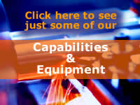 Click here to see just some of our Capabilities and Equipment
